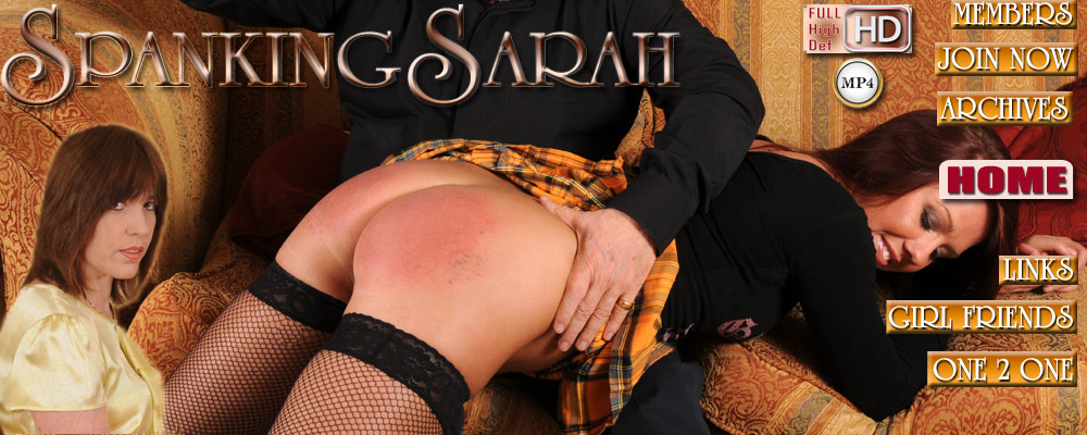 Spanking Sarah for hard spanking films featuring beautiful girls spanked,paddled and caned in uniforms and domestic situations.